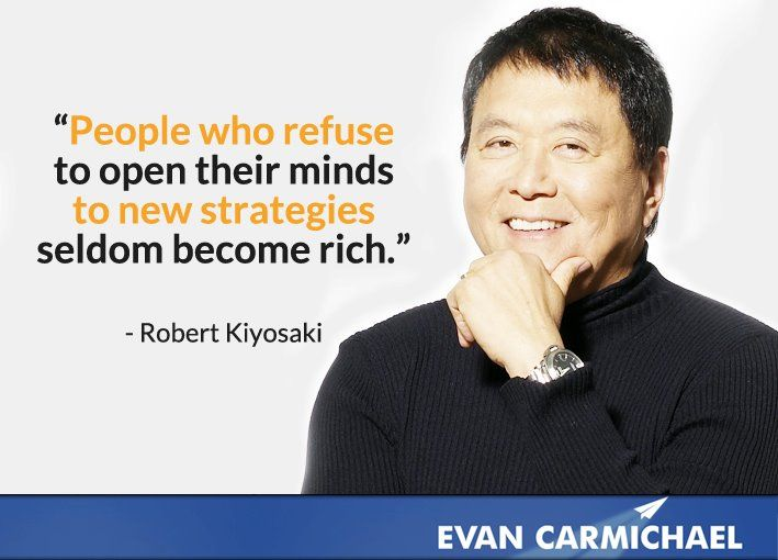 """""""People who refuse to open their minds to new strategies seldom become rich."""" - Robert Kiyosaki - More Robert Kiyosaki at http://www.evancarmichael.com/Famous-Entrepreneurs/1081/summary.php"""