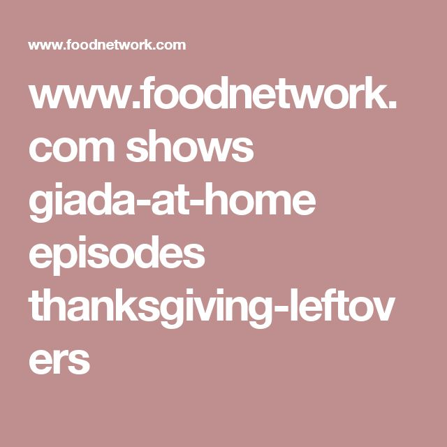 www.foodnetwork.com shows giada-at-home episodes thanksgiving-leftovers