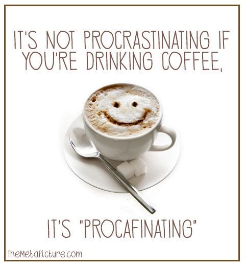 Its not considered procrastination.