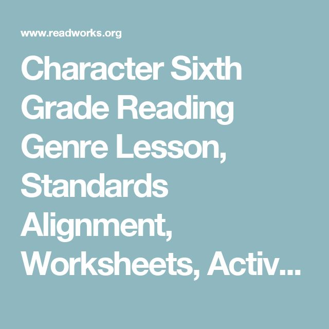Character Sixth Grade Reading Genre Lesson, Standards Alignment, Worksheets, Activities