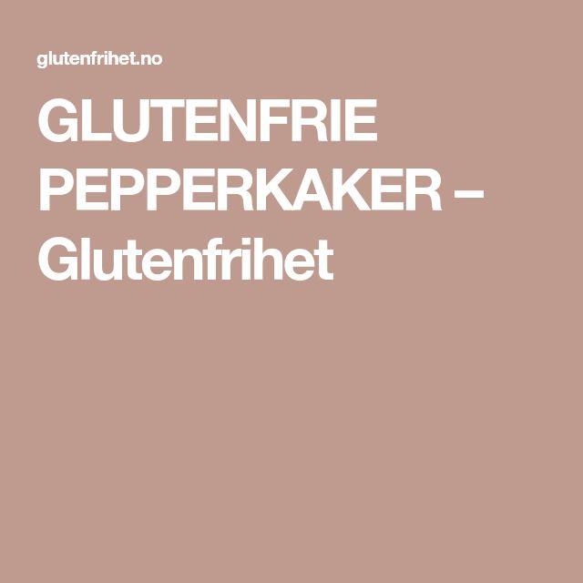 GLUTENFRIE PEPPERKAKER – Glutenfrihet