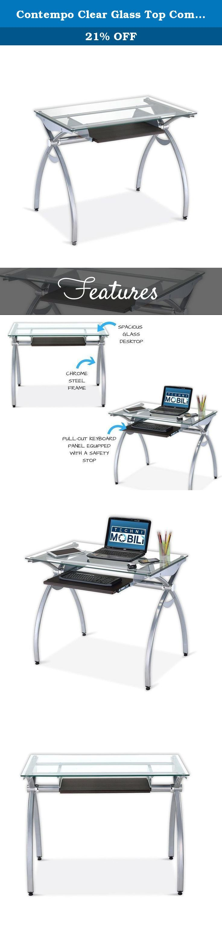 Contempo Clear Glass Top Computer Desk With Pull Out Keyboard Panel. Color: Clear. The contempo style of this Techni Mobili Glass-Top Computer Desk brings a crisp and smart ambiance to any office. It features a heavy-duty 8 mm tempered safety glass desktop, the stylish lines of a curved scratch-resistant powder-coated steel frame, and a pull-out keyboard shelf with moisture resistant PVC laminate veneer in a Mahogany finish. With its compact footprint you can furnish your workspace with...