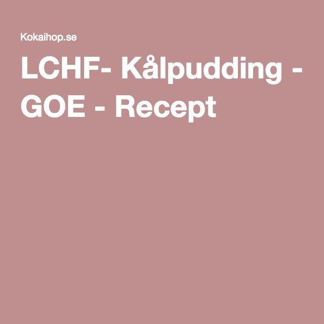 LCHF- Kålpudding - GOE - Recept