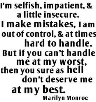 great Marilyn Monroe quote, need to keep this in mind when dealing with others and hope they do of me