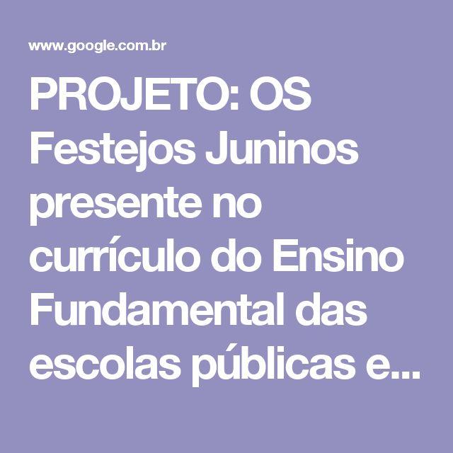 PROJETO: OS Festejos Juninos presente no currículo do Ensino Fundamental das escolas públicas estaduais de Nova Soure –BA.
