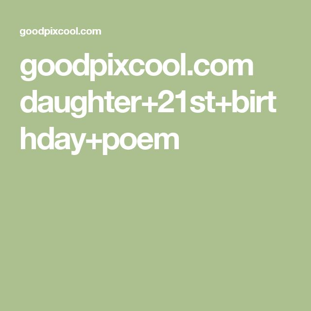 goodpixcool.com daughter+21st+birthday+poem