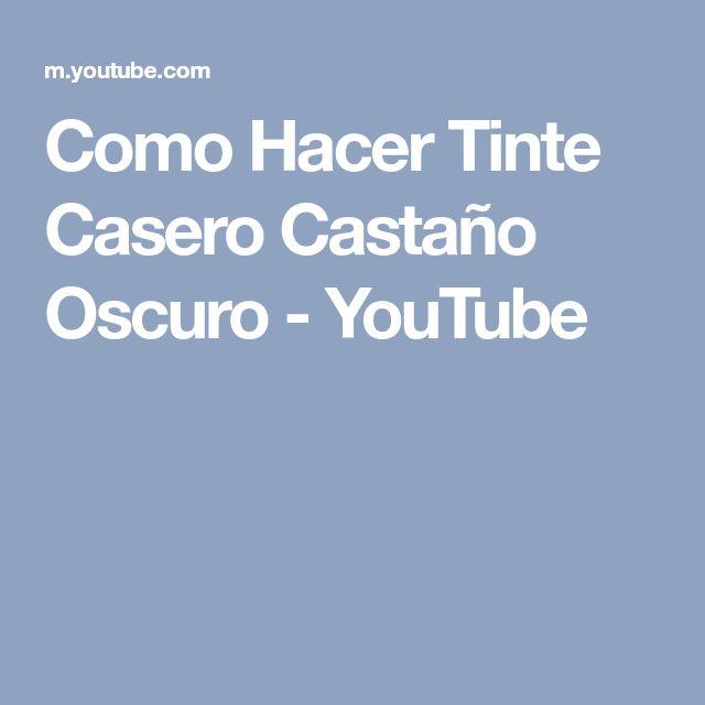 Como Hacer Tinte Casero Castaño Oscuro - YouTube