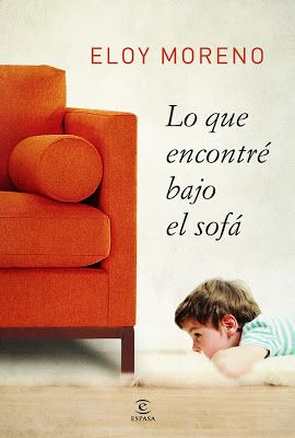 El pequeño rinconcito de Bey..*: Lo que encontré bajo el sofá. Eloy Moreno