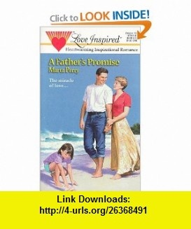 A Fathers Promise (Love Inspired #41) (9780373870417) Marta Perry , ISBN-10: 0373870418  , ISBN-13: 978-0373870417 ,  , tutorials , pdf , ebook , torrent , downloads , rapidshare , filesonic , hotfile , megaupload , fileserve