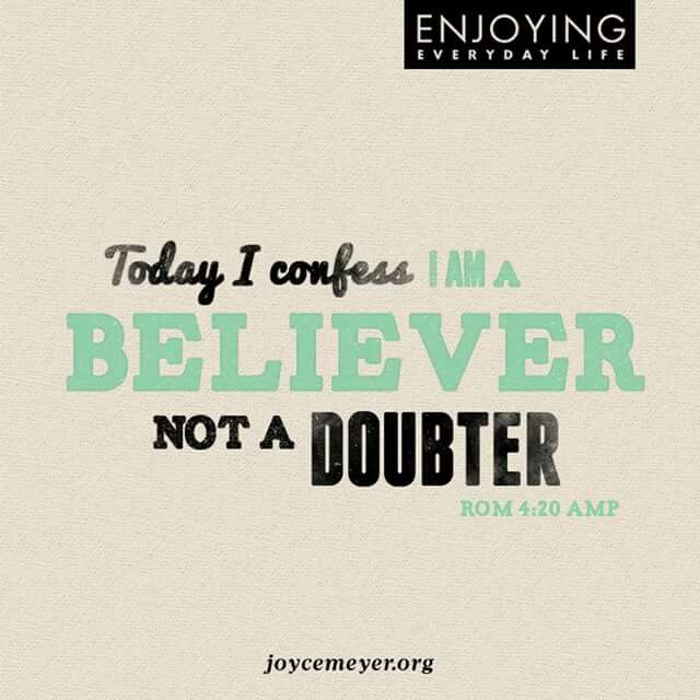 I am a believer not a doubter. Rom 4:20 Amp