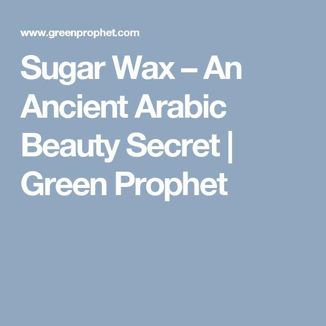 Sugar Wax – An Ancient Arabic Beauty Secret | Green Prophet