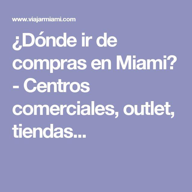 ¿Dónde ir de compras en Miami? - Centros comerciales, outlet, tiendas...