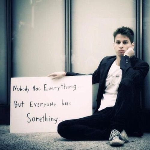 """""""nobody has everything but everyone has something"""" mark foster - foster the people quote"""