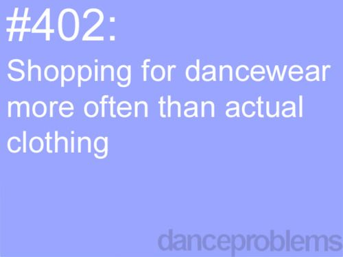 why yes, yes indeed. I also spend more time in dance clothes than in regular clothes.