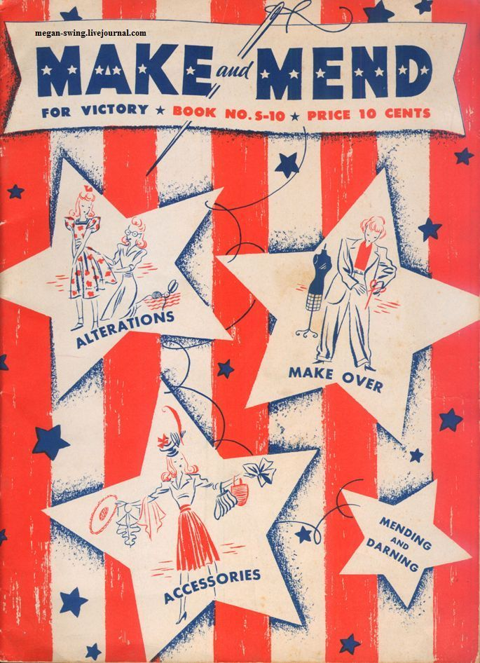 Make and Mend for Victory, 1942 - A complete 50 page how-to guide on mending clothes and making new garments from old ones using current patterns.