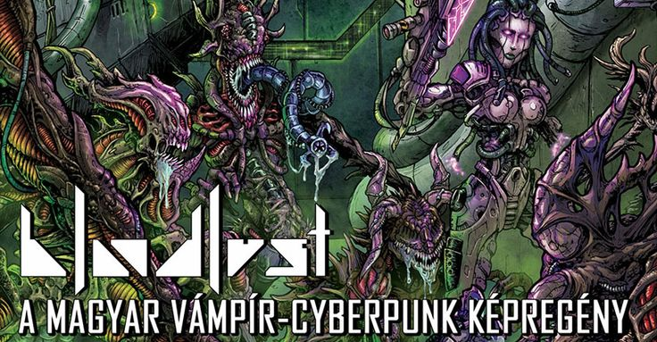 Az eddig megjelent Bloodlust képregények borítói és előzetes oldalai   Bloodlust: A magyar vámpír-cyberpunk képregény