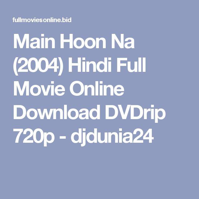 Main Hoon Na (2004) Hindi Full Movie Online Download DVDrip 720p - djdunia24