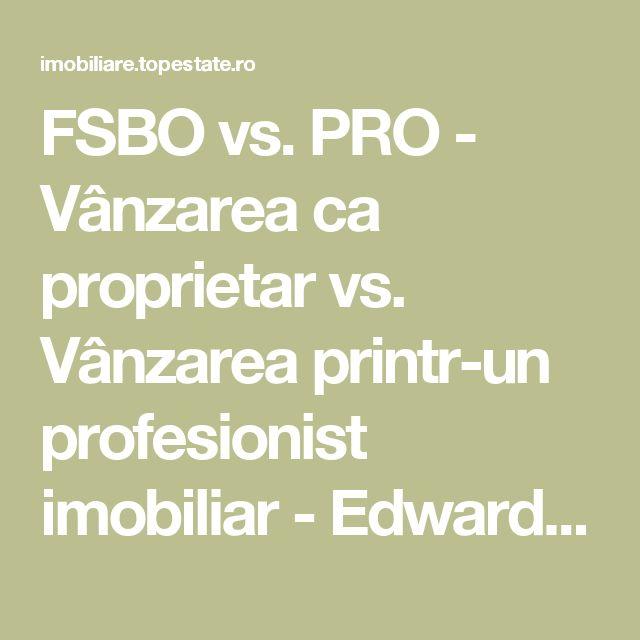 FSBO vs. PRO - Vânzarea ca proprietar vs. Vânzarea printr-un profesionist imobiliar - Edward Patsomitis din Constanta - Articol imobiliar - Sfaturi imobiliare
