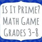 Is It Prime? Math Game A game to use while learning about prime and composite numbers 1-100...  I teach 4th grade, but could be used to differentia...