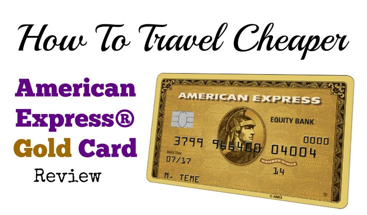 How to travel cheaper american express gold rewards card