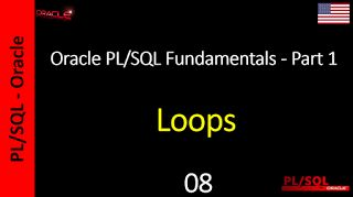 Oracle PL/SQL Fundamentals - Free Course: Oracle PL/SQL Fundamentals - 08 - Loops - Part 02