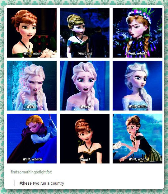 Anna and Elsa saying Wait What