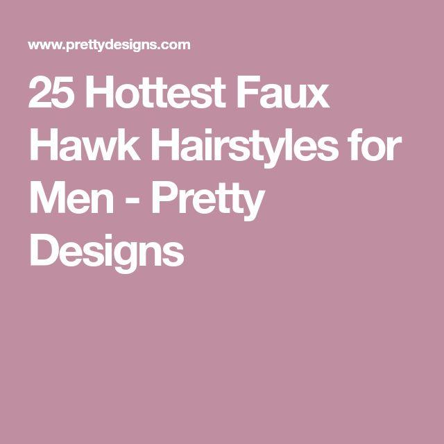 25 Hottest Faux Hawk Hairstyles for Men - Pretty Designs