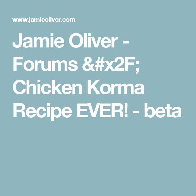 Jamie Oliver - Forums / Chicken Korma Recipe EVER! - swap almonds for cashews, double greek yogurt, 3 onions instead of 2 (and sweat/caramelize first!),  add 2 tsp cardamom, 1 tsp cumin, 3 tbsp sugar, 1/4 tsp nutmeg, 100g creamed coconut instead of 75g