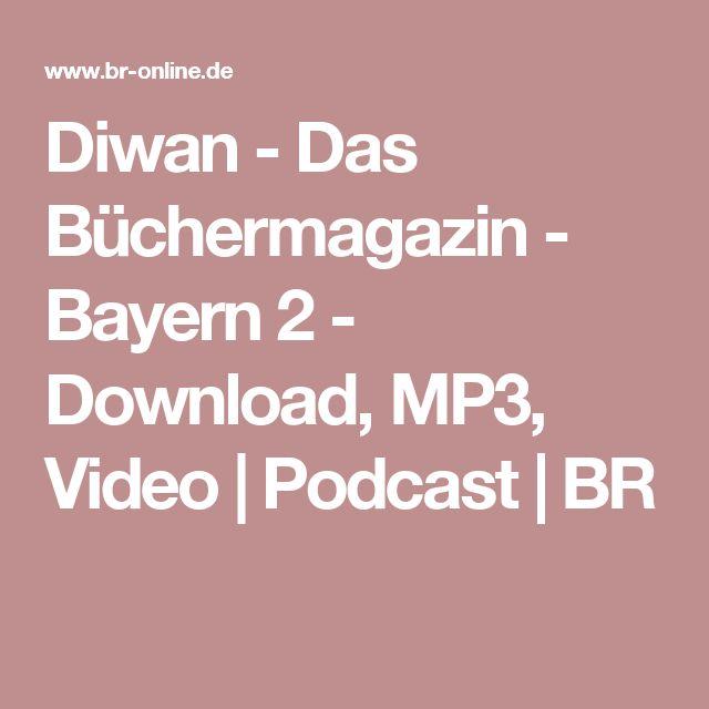 Diwan - Das Büchermagazin - Bayern 2 - Download, MP3, Video | Podcast | BR