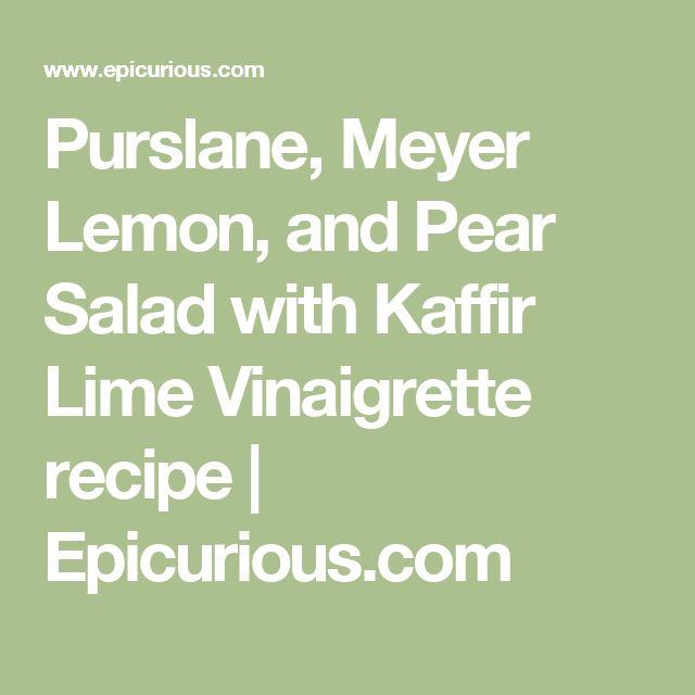 Purslane, Meyer Lemon, and Pear Salad with Kaffir Lime Vinaigrette recipe   Epicurious.com