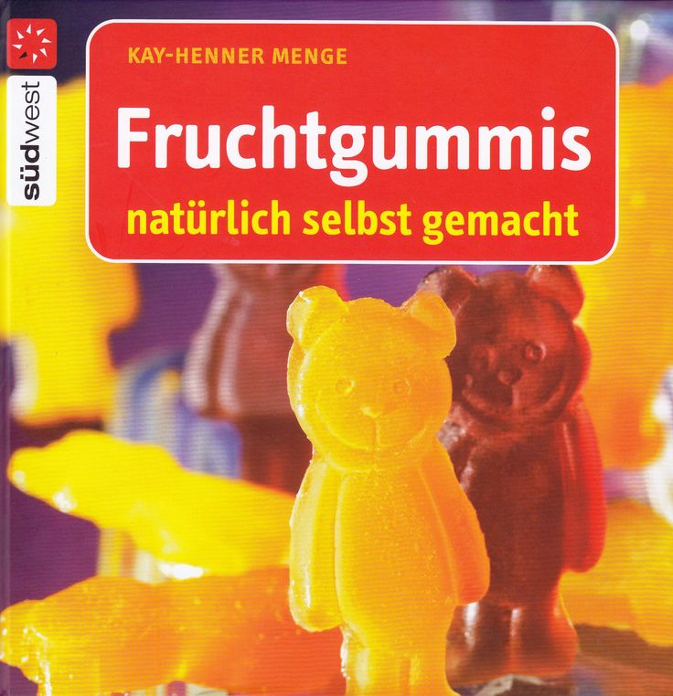 Fruchtgummis natürlich selbst gemacht von Kay-Henner Menge, Südwest Verlag 2008, ISBN-13: 978-3517084619