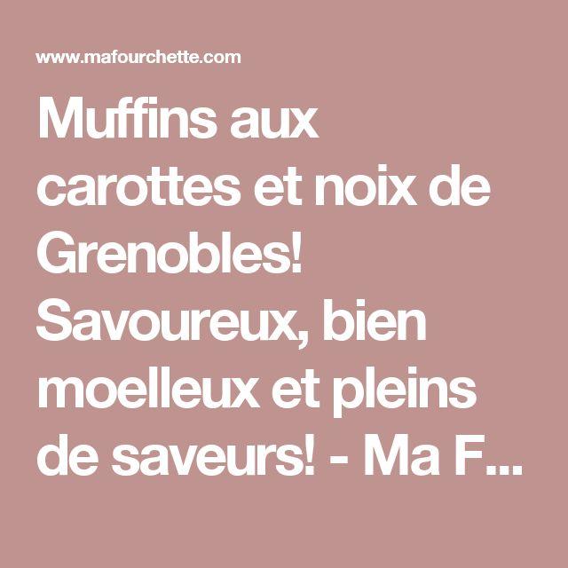 Muffins aux carottes et noix de Grenobles! Savoureux, bien moelleux et pleins de saveurs! - Ma Fourchette