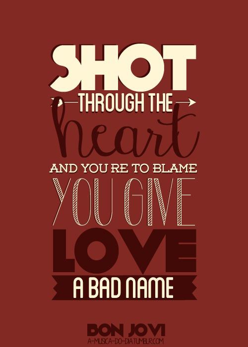 ☮ American Hippie Music Lyrics Art Quotes ~ You Give Love A Bad Name | Bon Jovi 1986