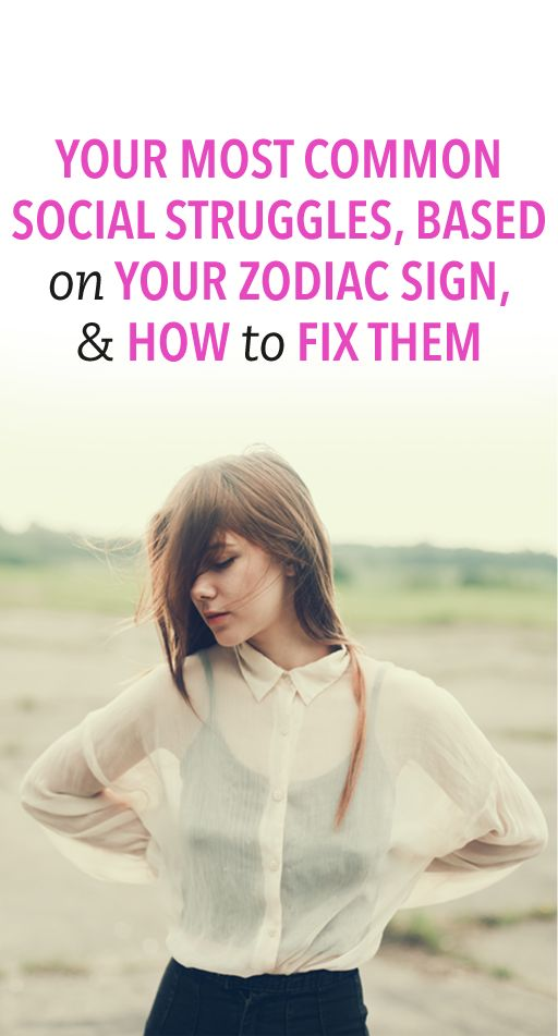 Your most common social struggles, based on your zodiac sign