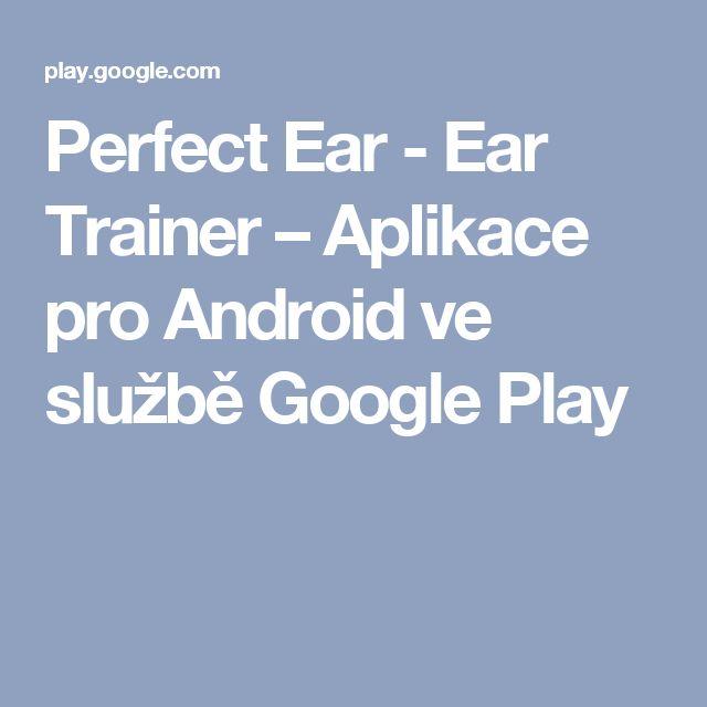 Perfect Ear - Ear Trainer – Aplikace pro Android ve službě Google Play