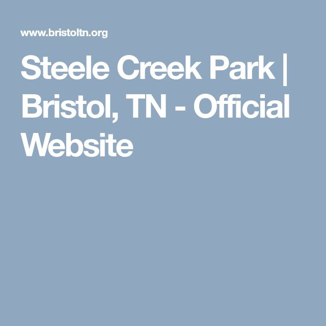 Steele Creek Park | Bristol, TN - Official Website