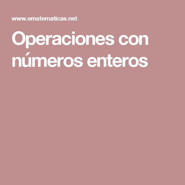 Operaciones con números enteros