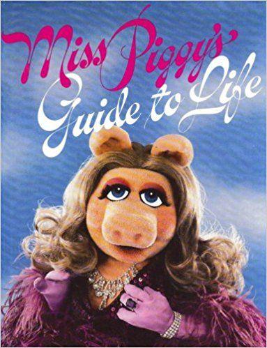 Miss Piggy's Guide to Life: Henry Beard, Henson Associates: 9780394519128: Books - Amazon.ca
