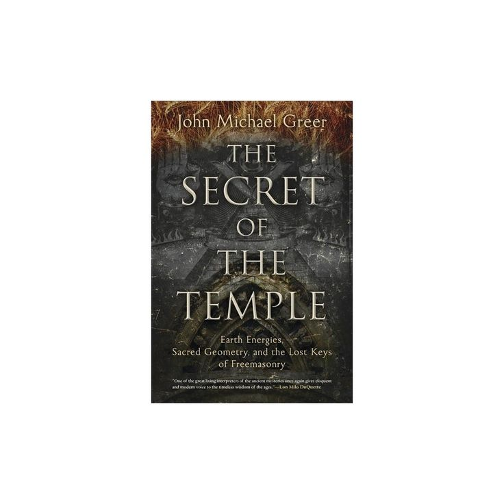 Secret of the Temple : Earth Energies, Sacred Geometry, and the Lost Keys of Freemasonry (Paperback)