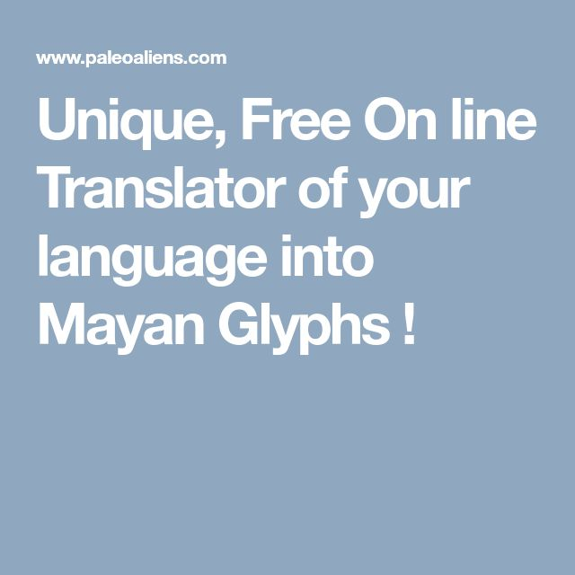 Best 25 traductor en linea gratis ideas on pinterest traductor unique free on line translator of your language into mayan glyphs malvernweather Gallery