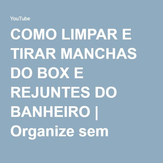 COMO LIMPAR E TIRAR MANCHAS DO BOX E REJUNTES DO BANHEIRO | Organize sem Frescuras! - YouTube