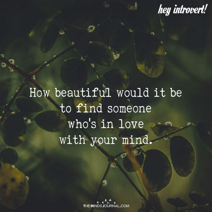 How Beautiful Would it Be To Find Someone Who's In Love With Your Mind - https://themindsjournal.com/beautiful-find-someone-whos-love-mind/