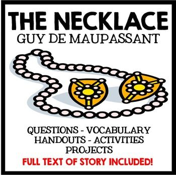 The Necklace by Gut De Maupassant - Complete Unit. Includes questions, vocabulary, handouts, activities, and projects!