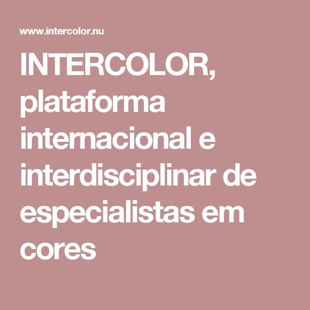 INTERCOLOR, plataforma internacional e interdisciplinar de especialistas em cores