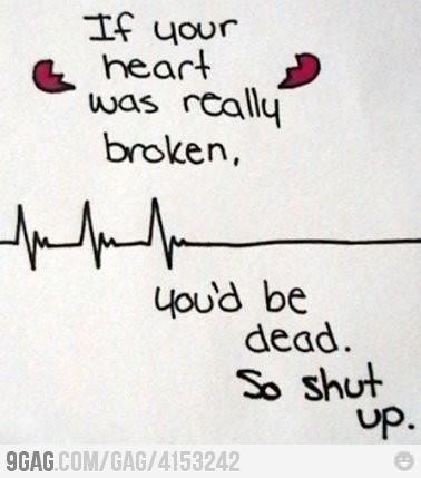 Hahaha!Heartbreak Quotes, Remember This, Funny Pictures, Funny Stuff, Funny Quotes, Heartbroken, Shut Up, Heart Broken, Broken Heart