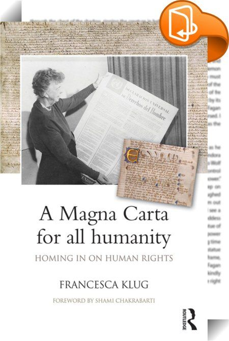 A Magna Carta for all Humanity    ::  <P>The Magna Carta, sealed in 1215, has come to stand for the rule of law, curbs on executive power and the freedom to enjoy basic liberties. When the Universal Declaration of Human Rights was adopted by the United Nations in 1948, it was heralded as 'a Magna Carta for all human kind'. Yet in the year in which this medieval Charter's 800<SUP>th</SUP> anniversary is widely celebrated, the future of the UK's commitment to international human rights s...
