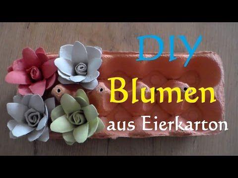 Blumen einfach basteln (flowers easy to make) aus Eierkarton, Wohn- und Tischdeko - YouTube
