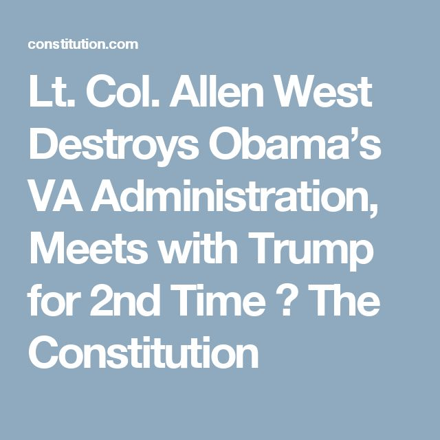 Lt. Col. Allen West Destroys Obama's VA Administration, Meets with Trump for 2nd Time ⋆ The Constitution