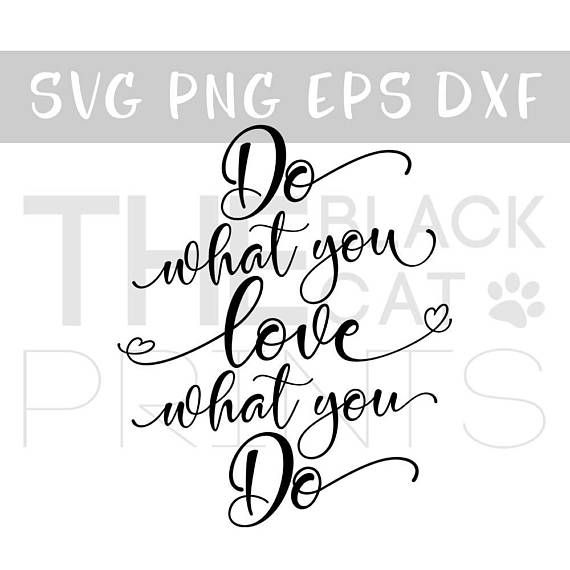 Do what you love and Love what you do SVG DXF cutting files, svg files, Cut svg files, Digital stencil, Inspirational Quotes svg, svg files for cricut, svg cut files, Download svg, SVG Instant download  This listing is for a vector SVG file for any compatible electric cutting machine.  You will receive 4 files - SVG, DXF, EPS and PNG High quality 300 dpi The size can be adjusted inside your cutting machine.  Please note, this is an INSTANT DOWNLOAD. You will not receive this purchase in your…