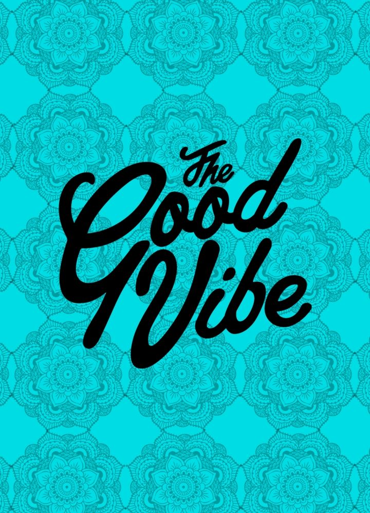 wallpaper ''the good vibe''